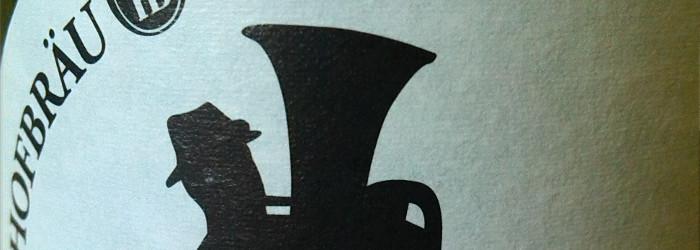 Mindestens haltbar bis… Hofbräu Kaltgehopfter WeissbierHallodri
