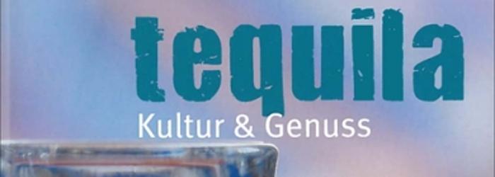 Tequila - Kultur und Genuss Titel