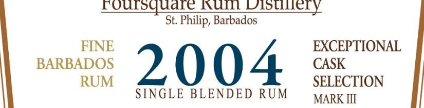 Kurz und bündig – Foursquare 2004 Exceptional Cask Selection Single BlendedRum