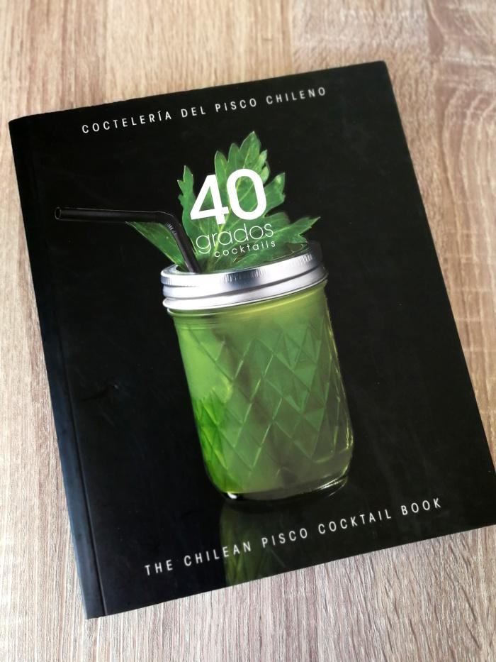 40 Grados Cocktails The Chilean Pisco Cocktail Book