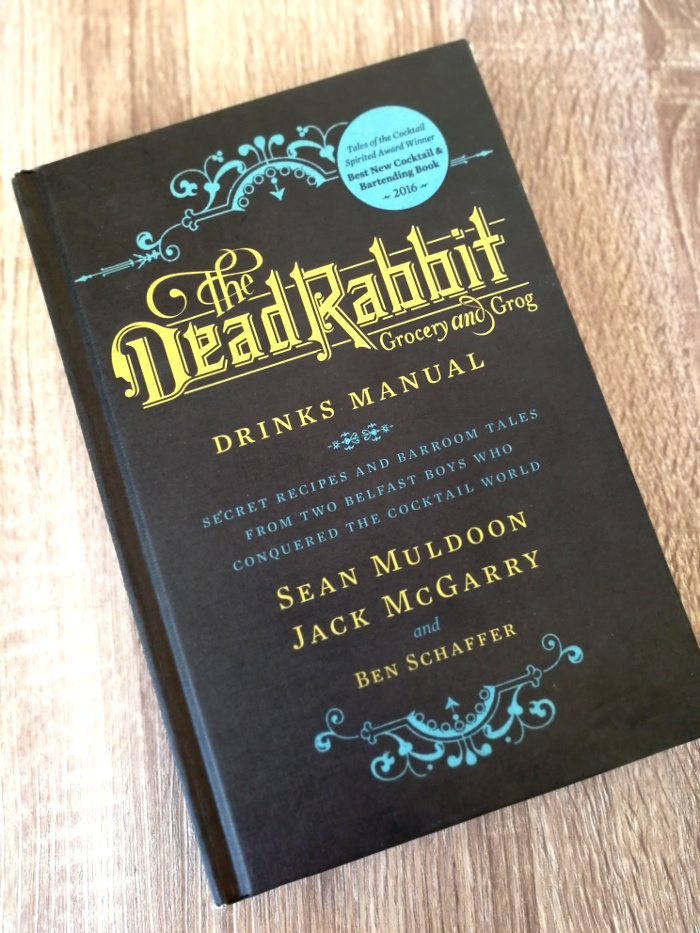 The Dead Rabbit Grocery and Grog Drinks Manual (Sean Muldoon, Jack McGarry and Ben Schaffer)